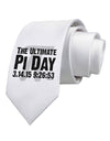 The Ultimate Pi Day Text Printed White Necktie