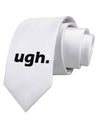 ugh funny text Printed White Necktie