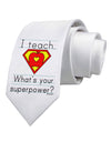 I Teach - What's Your Superpower Printed White Necktie