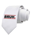 Bruh Text Only Printed White Necktie