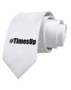 #TimesUp Time is Up for Womens Rights Printed White Necktie
