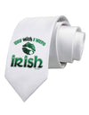 You Wish I Were Irish Printed White Necktie