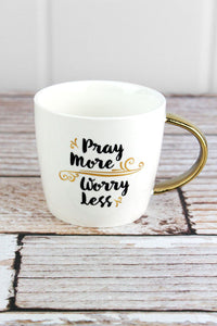 PRAY MORE WORRY LESS GOLD HANDLE MUG