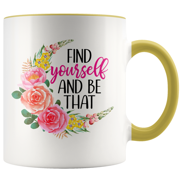Find Yourself and Be That 11oz Accent Mug