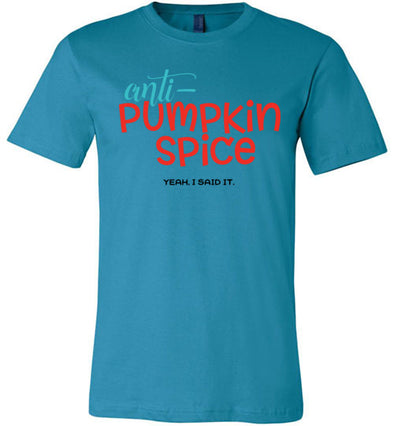 Anti-Pumpkin Spice Adult & Youth T-Shirt