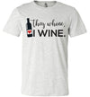 They Wine, I Wine Women's T-Shirt (Large & Youth Sizes)