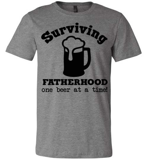 Surviving Fatherhood One Beer At A Time Men's T-Shirt