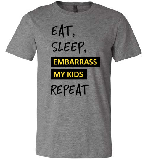 Eat, Sleep, Embarrass My Kids Men's T-Shirt