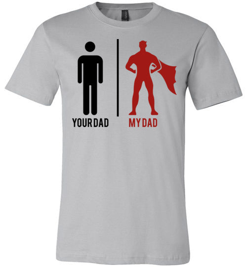 Your Dad My Dad Men's T-Shirt
