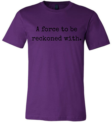 A Force To Be Reckoned With Adult & Youth T-Shirt