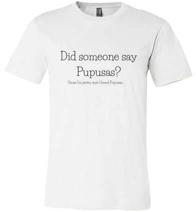 Did Someone Say Pupusas? Unisex & Youth T-Shirt