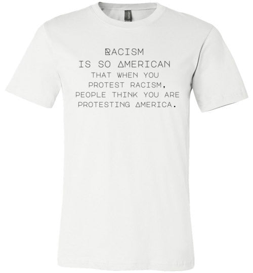 Racism Is So American Men's T-Shirt