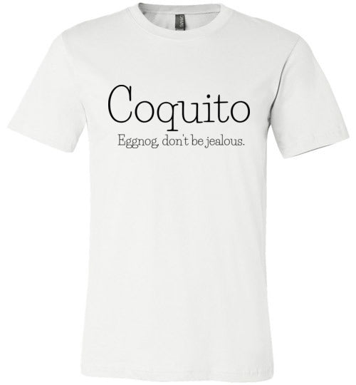 Coquito Eggnog, Don't Be Jealous Adult & Youth T-Shirt