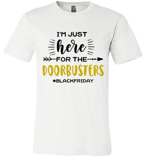 I'm Just Here for the Doorbusters Adult & Youth T-Shirt