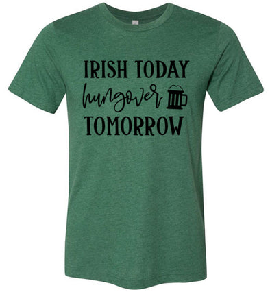 Irish Today, Hungover Tomorrow Unisex & Youth T-Shirt
