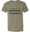 It's Not White Vs Black It's Everybody Vs Racists Men's T-Shirt