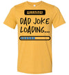 Warning! Dad Joke Loading Men's T-Shirt