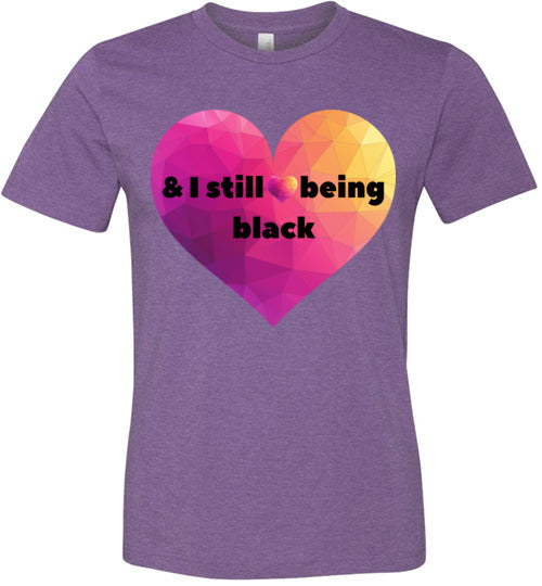 And Still I Love Being Black Men's T-Shirt