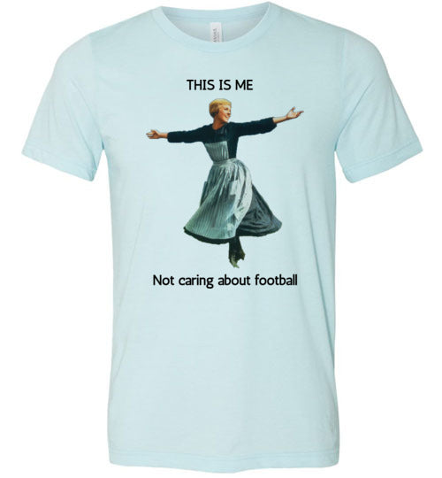 This Is Me NOT Caring About Football Super Bowl Unisex & Youth T-Shirt
