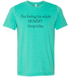 Not Feeling The Whole Mommy Thing Today Women's Slim Fit T-Shirt