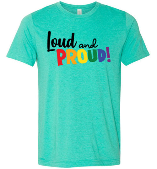 Loud and Proud! Unisex & Youth T-Shirt