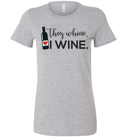 They Wine, I Wine Women's Slim Fit T-Shirt
