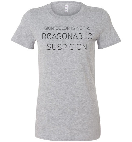 Skin Color Is Not A Reasonable Suspicion Women's Slim Fit T-Shirt