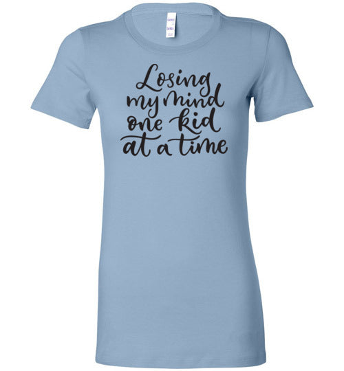 Losing My Mind One Kid at a Time Women's Slim Fit Slim Fit T-Shirt
