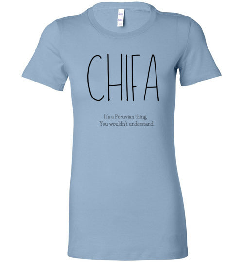 Chifa - It's a Peruvian Thing. You wouldn't understand. Women's Slim Fit T-Shirt