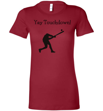 Yay Touchdown Women's Slim Fit T-Shirt