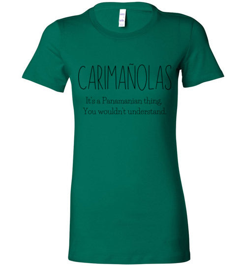 Carimañolas It's a Panamanian thing. You wouldn't understand. Women's Slim Fit T-Shirt