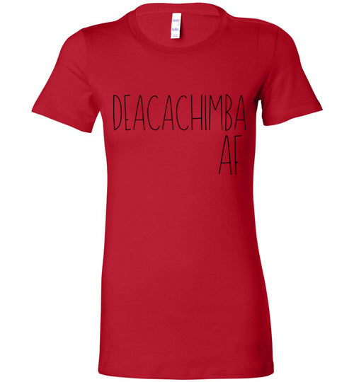 Deacachimba AF Women's Slim Fit T-Shirt