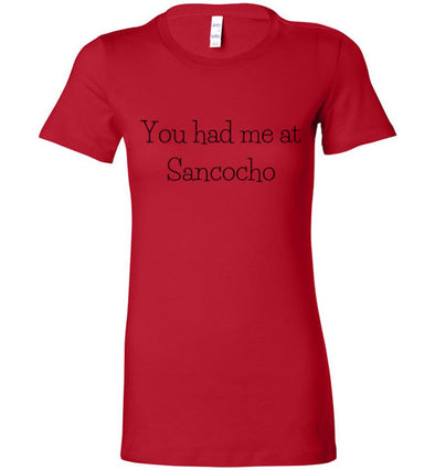 You had me at Sancocho Women's T-Shirt