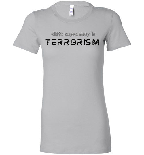 White Supremacy is Terrorism Women's Slim Fit T-Shirt