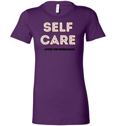 Self Care Avoid The Pendejadas Women's Slim Fit T-Shirt