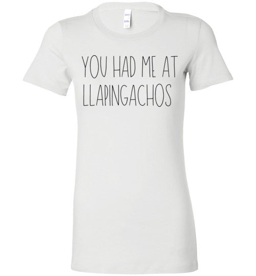 You Had Me At Llapingachos Women's Slim Fit T-Shirt