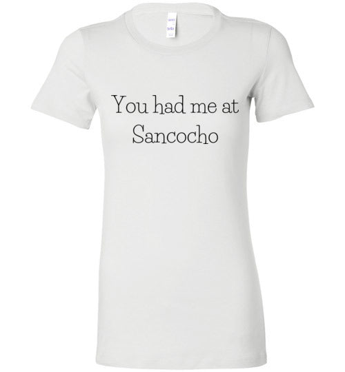 You Had Me At Sancocho Women's Slim Fit T-Shirt