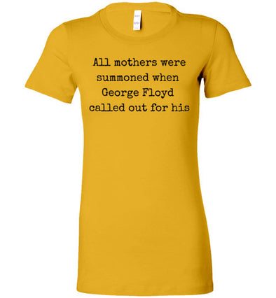 All Mothers Where Summoned When George Floyd Called Out For This Women's T-Shirt