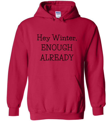 Winter, Enough Already Unisex & Youth Hoodie