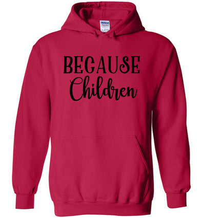Because Children Unisex & Youth Hoodie