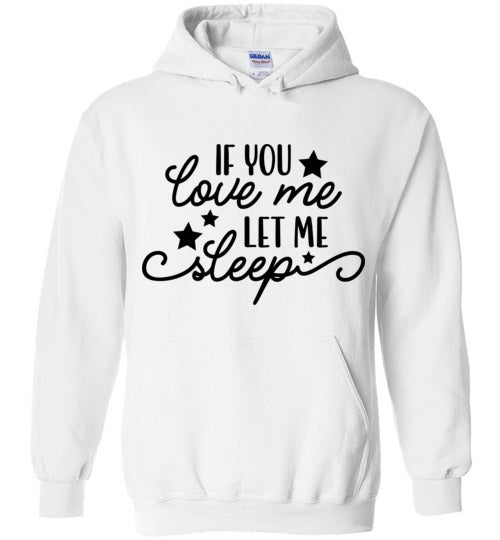 If You Love, Let Me Sleep Adult & Youth Hoodie