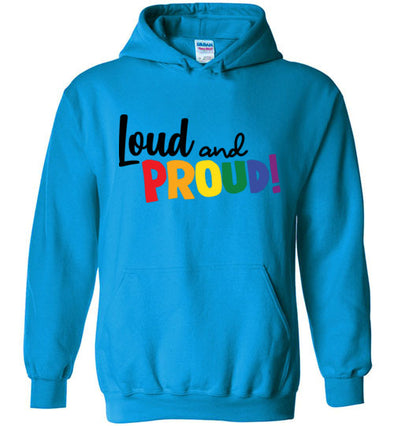 Loud and Proud! Adult & Youth Hoodie