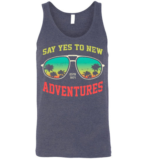 Say Yes To New Adventures Adult Tank