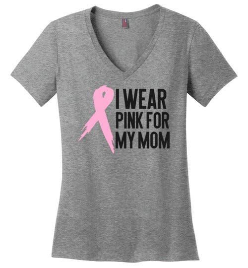 I Wear Pink for My Mom Women's V Neck T-Shirt