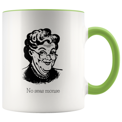 ABuela Says: No Seas Monse 11oz Accent Mug