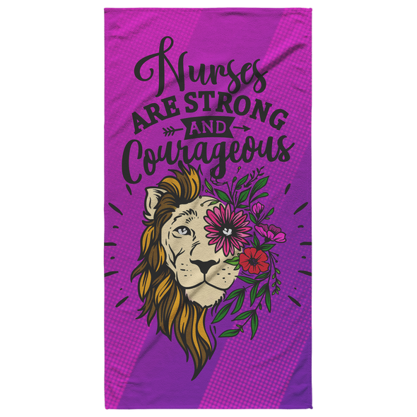 Nurses are Strong and Courageous Beach Towel
