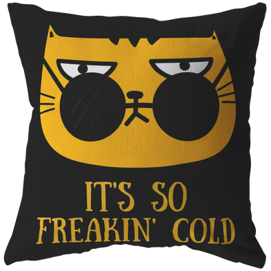 It's So Freaking Cold Winter Cat Throw Pillow