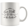 Can I Talk To You In The Kitchen? 11oz White Mug