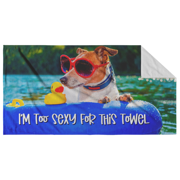 I'm Too Sexy For This Towel Beach Towel