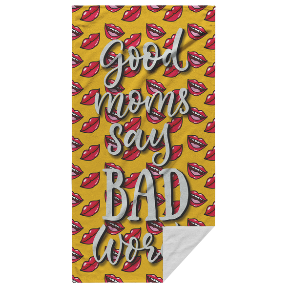 Good Moms Say Bad Words Beach Towel